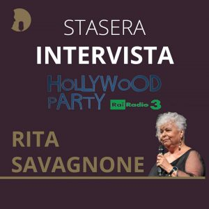 Rita Savagnone ad Hollywood Party, Radio3